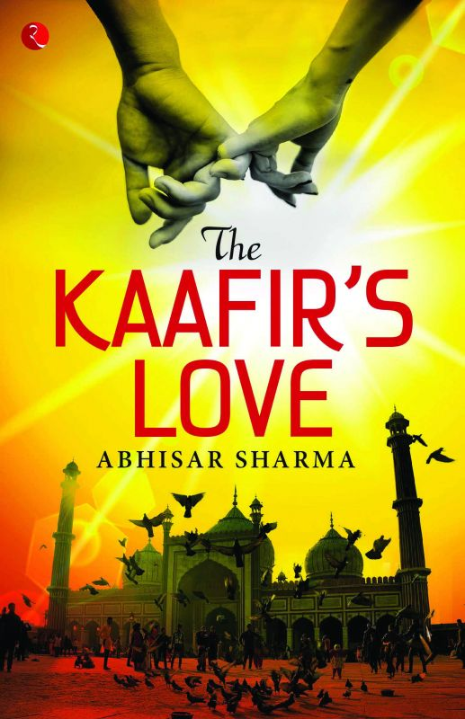 The Kaafir's Love Rupa Publications India Pages: 257 `295