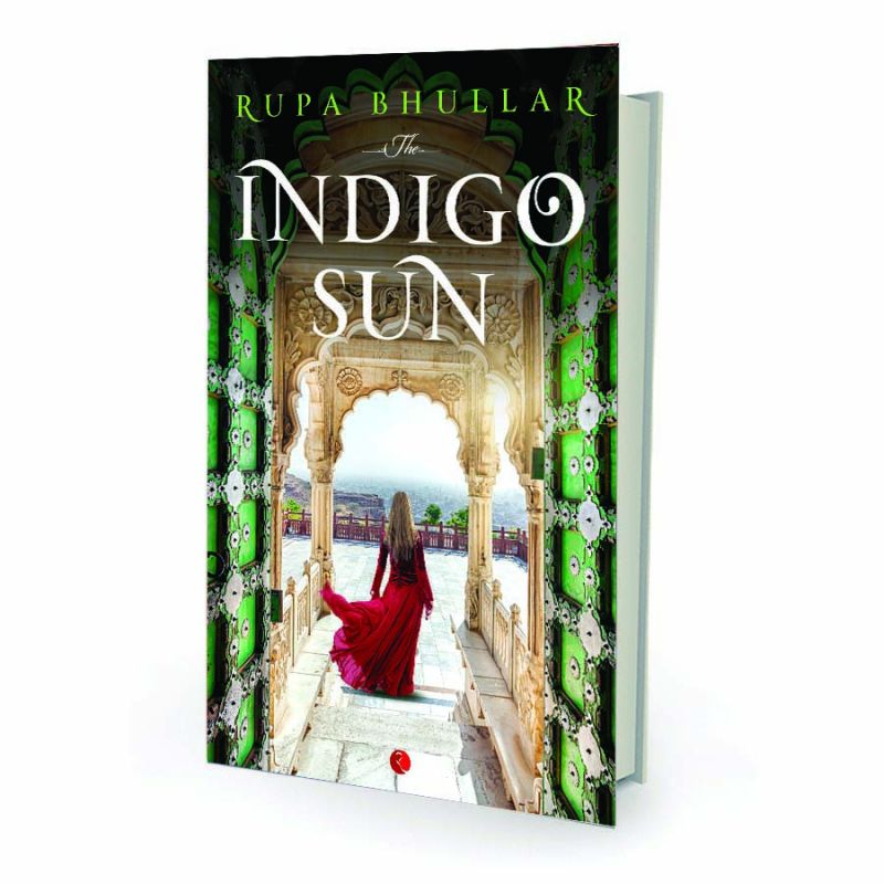 The Indigo Sun by Rupa Bhullar  Rupa Publications pp.292, Rs 295