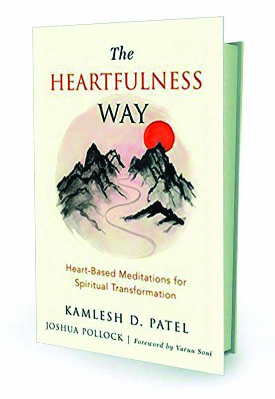 The Heartfulness Way by Kamlesh Patel and Joshua Pollock Westland Pp. 212, Rs 299.