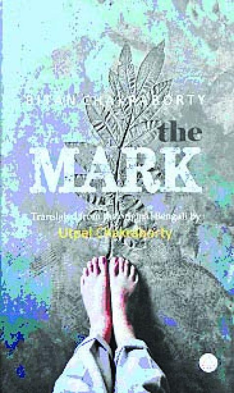 The Mark, By Bitan Chakraborty Shambhani pp.110; Rs 300.