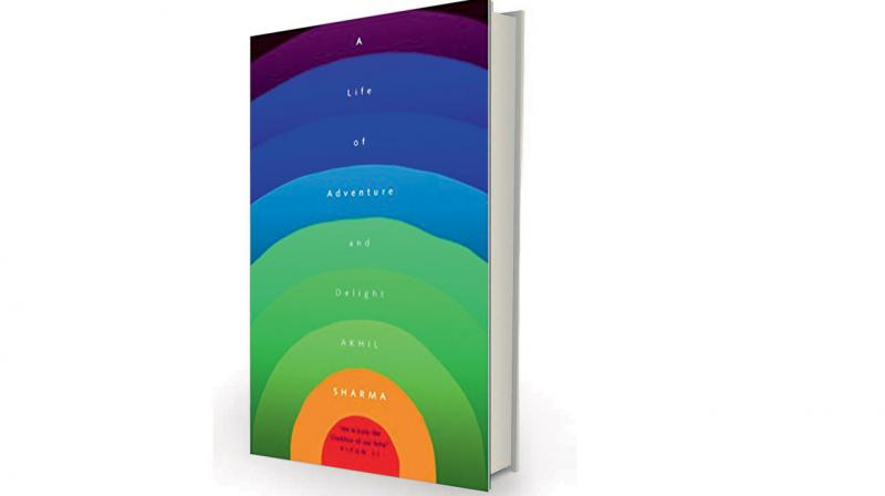 A Life of Adventure and Delight by Akhil Sharma, Penguin Random House, Rs 599