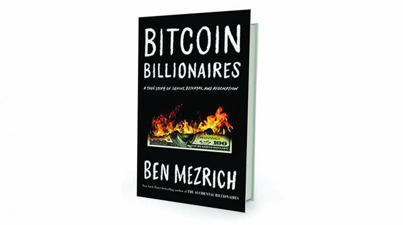 Bitcoin Billionaires: A True Story of Genius, Betrayal, and Redemption by Ben Mezrich Flatiron Books, Rs 499.