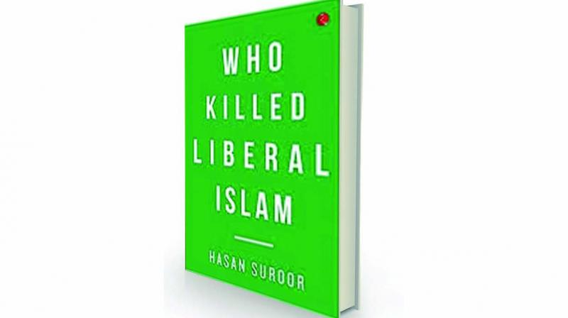 Who killed liberal Islam? By Hasan Suroor Rupa, Rs 599.