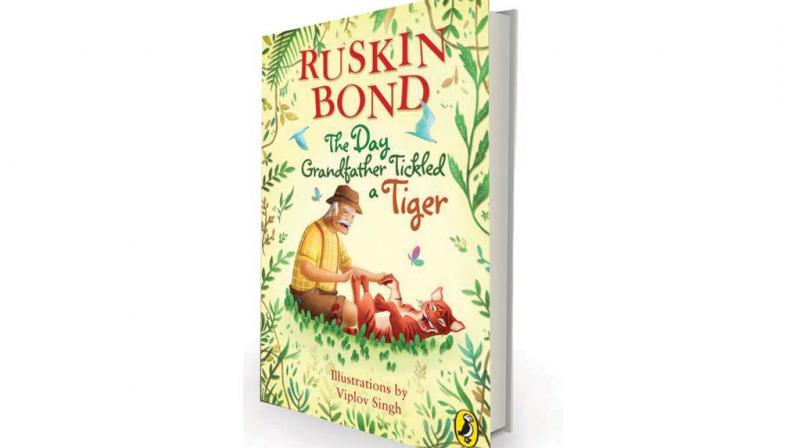 The Day Grandfather Tickled a Tiger by Ruskin Bond Penguin Random House, Rs 175