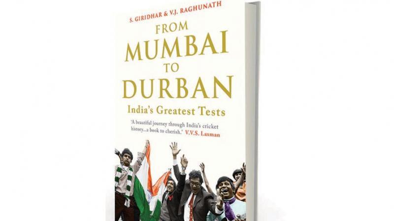Mumbai to Durban: India's Greatest Tests by S. Giridhar and  V.J. Raghunath Juggernaut, Rs 799