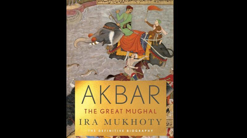 Akbar: The Great Mughal by Ira Mukhoty