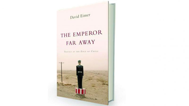 The Emperor Far Away: Travels at the Edge of China by David Eimer Bloomsbury, Rs 1,746