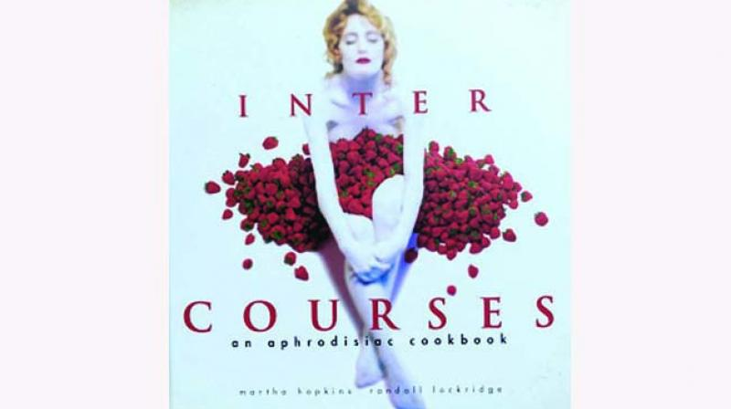 Intercourses: An Aphrodisiac Cookbook by Martha Hopkins and Randall Lockbridge Terrace pp 144; £24.95