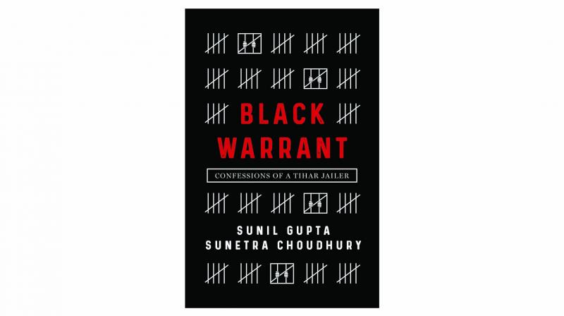 Black Warrant: Confessions of a Tihar Jailer, by Sunil Gupta and Sunetra Choudhury Roli Books pp.208, Rs 395.