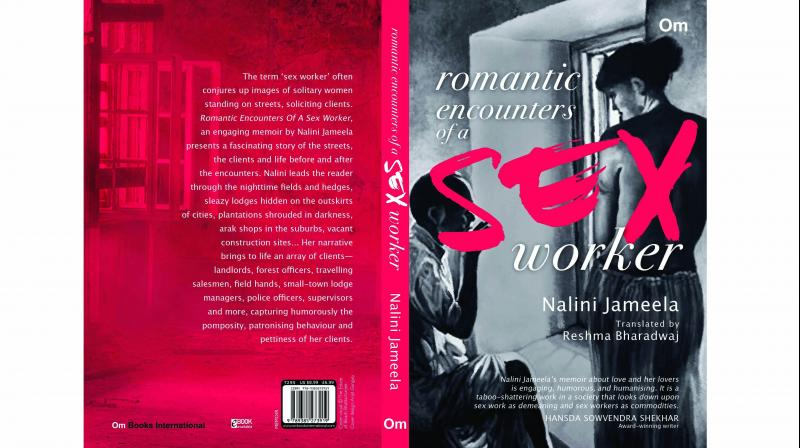 Romantic Encounters of a Sex Worker, By Nalini Jameela Translated by Reshma Bharadwaj Om Books International,  Pp. 181, Rs 295