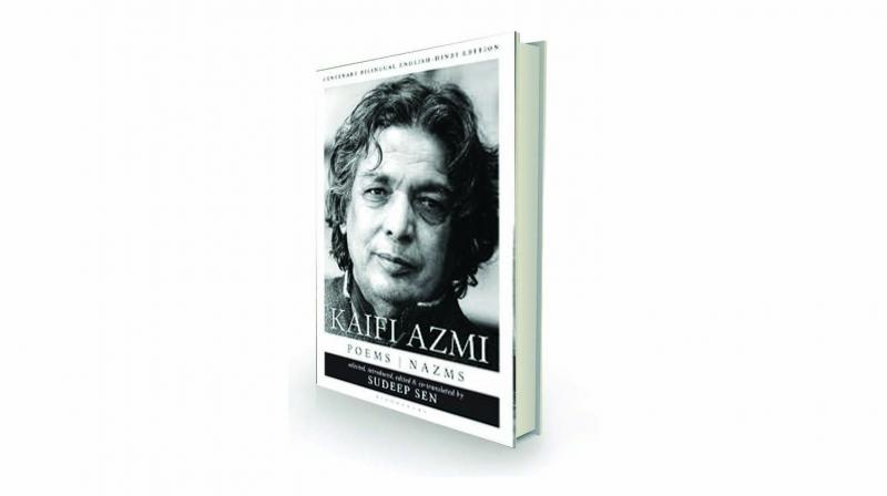 Kaifi Azmi: Poems | Nazms , Selected, introduced, edited and co-translated by Sudeep Sen Bloomsbury, 222pp, Rs 499.