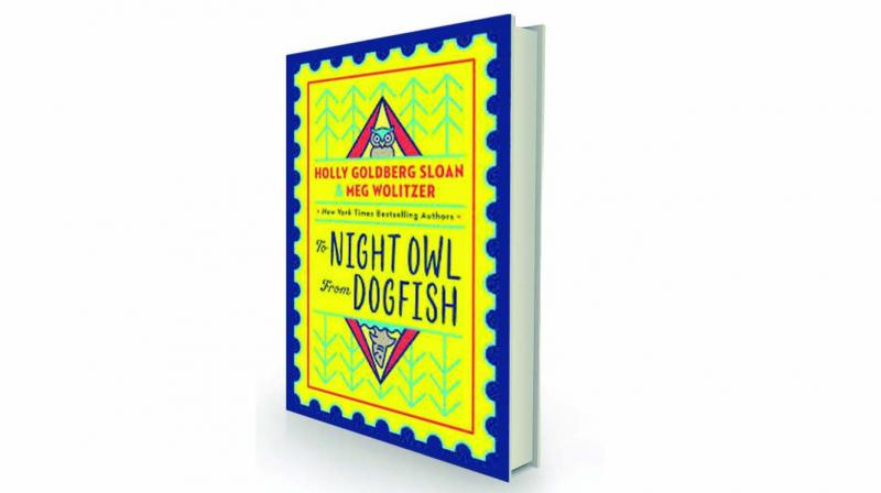 To Night Owl From Dogfish, By Holly Goldberg Sloan and Meg Wolitzer Egmont, Rs 624.