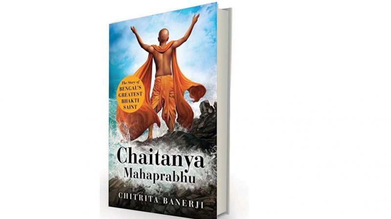 Chaitanya Mahaprabhu: The Story of Bengal's Greatest Bhakti Saint by Chitrita Banerji, Juggernaut, Rs 499