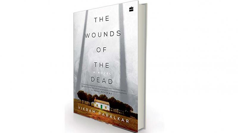 The Wounds of the Dead  by Vikram Paralkar, Fourth Estate, Rs 324