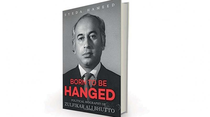 Born to be Hanged Political Biography of Zulfikar Ali Bhutto by Syeda Hameed, Rupa, Rs 500.