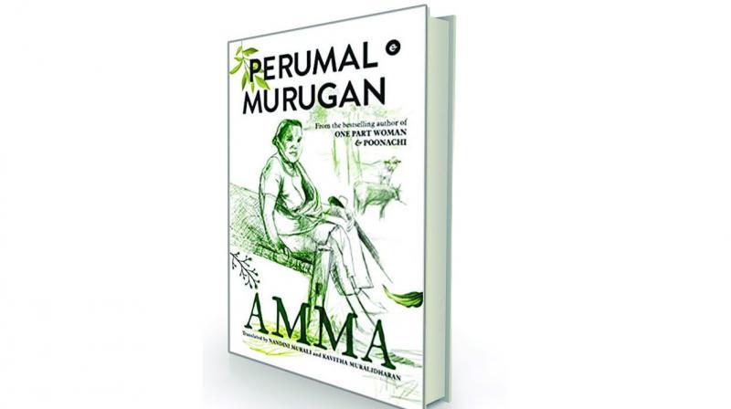 Amma, by Perumal Murugan Translated by Nandini Murali and Kavitha Muralidharan Eka, Rs 399.