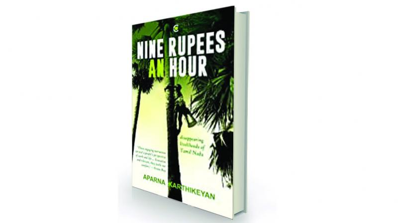 Nine Rupees an Hour: Disappearing Livelihoods of Tamil Nadu, by Aparna Karthikeyan Context, Rs 399.
