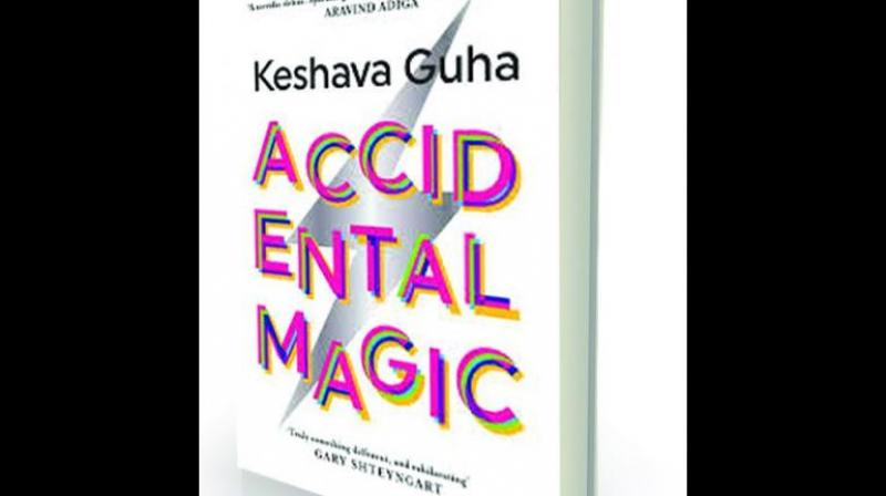 Accidental Magic, By Keshava Guha HarperCollins, Rs 599.