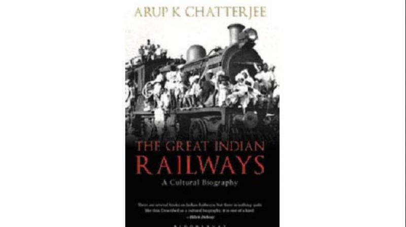 The Great Indian Railways, by Arup K Chatterjee Bloomsbury pp.376; Rs 479.