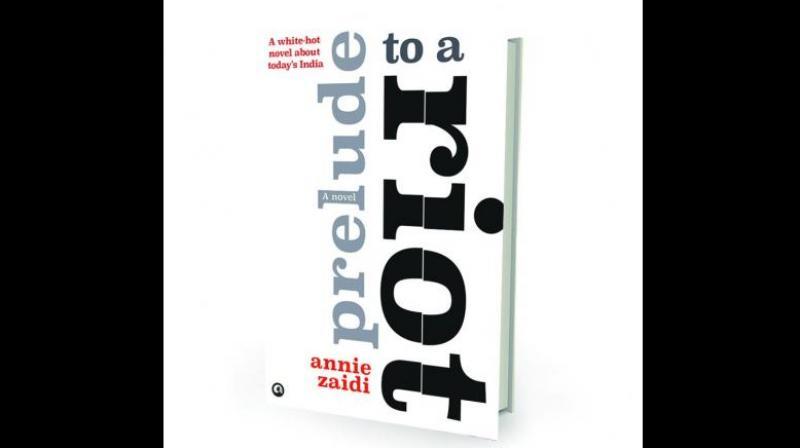 Prelude to a Riot By Annie Zaidi Aleph, Rs 499
