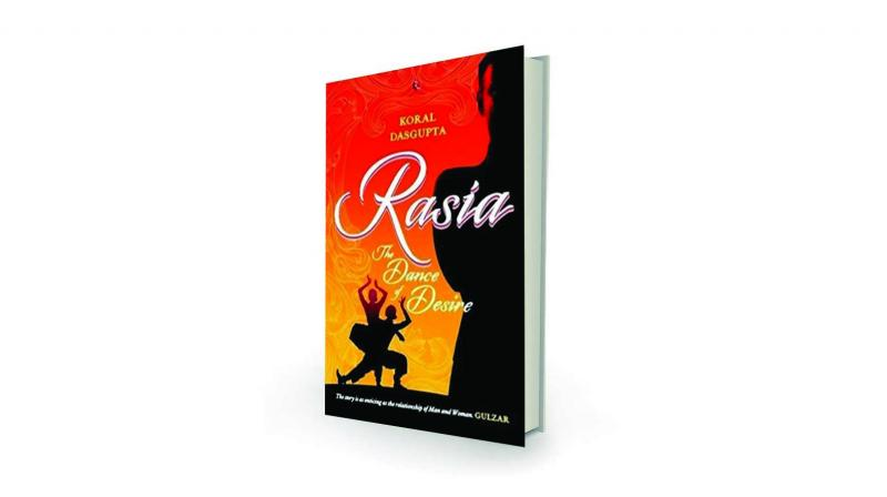 Rasia: The dance of desire by Koral Dasgupta Rupa Rs 295