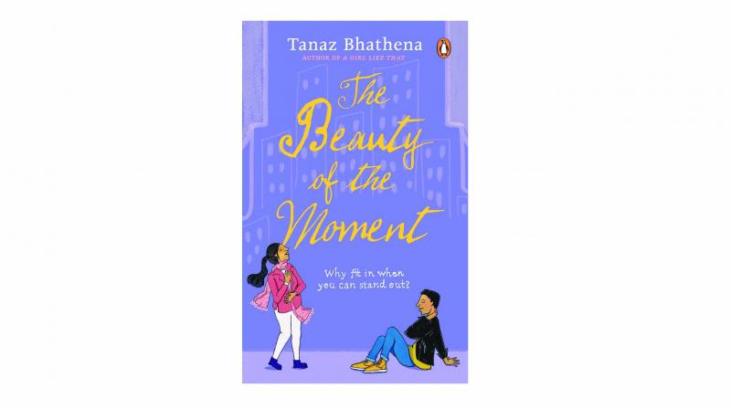 The Beauty of the Moment, by Tanaz Bhathena, Penguin Random House pp.360, Rs 399.