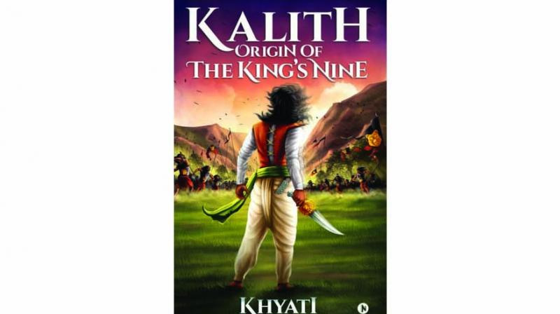 Kalith: Origin of the King's Nine by Khyati  Notion Press pp. 442, Rs 410