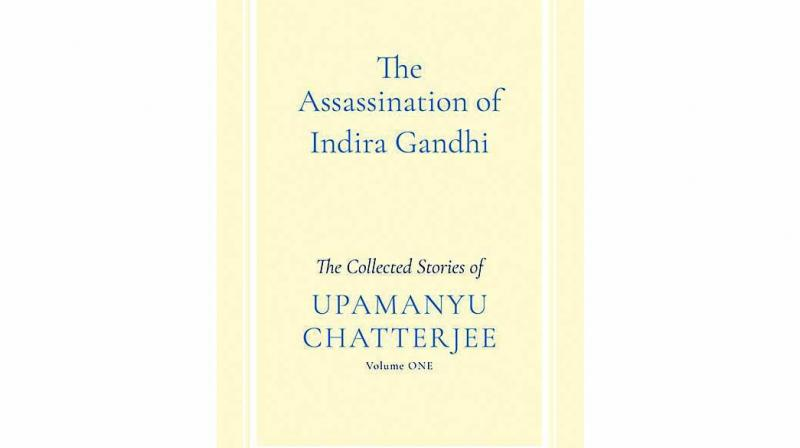 the assassination of indira gandhi By upamanyu chatterjee Speaking Tiger Rs 350.