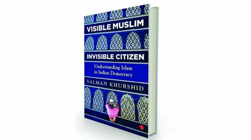 Visible Muslim Invisible Citizen: Understanding Islam in India Democracy, By Salman Khurshid Rupa and Co  Rs 499.