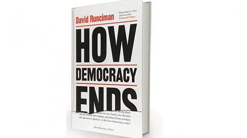 How Democracy Ends by David Runciman, Hachette, Rs 599.