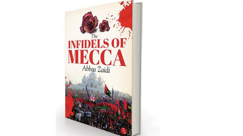 The Infidels of Mecca by Abbas Zaidi, Rupa, Rs 295