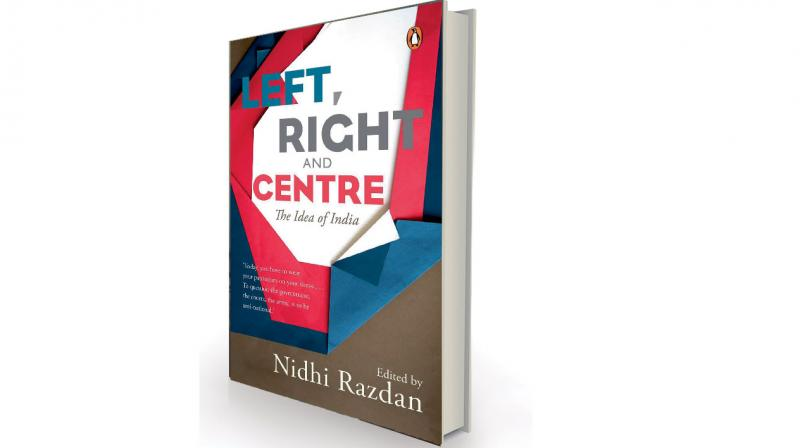 Left, Right and Centre: The Idea of India by Nidhi Razdan, Penguin, Rs 599