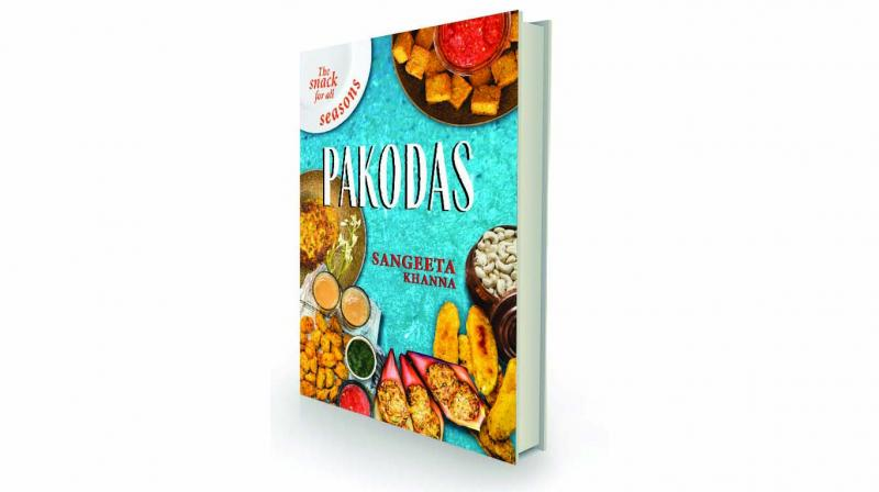 The snack for all seasons: Pakodas, by Sangeeta Khanna Westland  Rs 399.