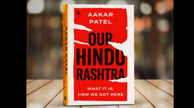 Our Hindu Rashtra: What It Is. How We Got Here By Aakar Patel. (Photo: Facebook @westlandbooks )