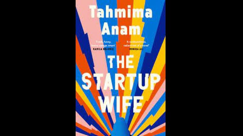 Coverpage of 'The Startup Wife' By Tahmima Anam