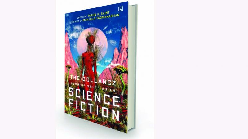 The Gollancz Book of South Asian Science Fiction Edited by Tarun K. Saintl Hachette, Rs 399
