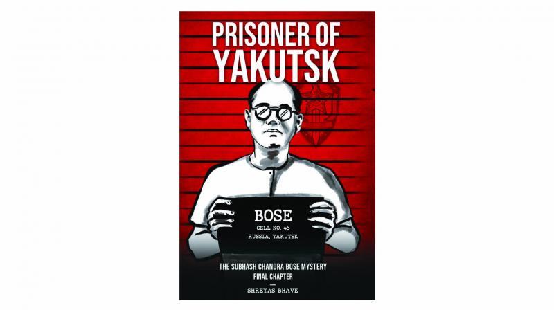 Prisoner of Yakutsk, by Shreyas Bhave, Leadstart Publishing pp 292; Rs 299.