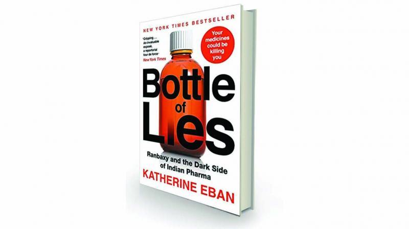 Bottle of Lies: Ranbaxy and the Dark Side of India Pharma, by Katherine Eban Juggernaut, Rs 699.