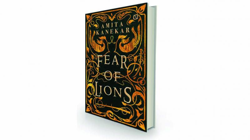 Fear of lions, by Amita Kanekar Hachette India, Rs 399.
