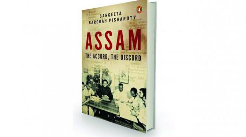Assam: The Accord and the Discord by Sangeeta Barooah Pisharoty Penguin, Rs 599.