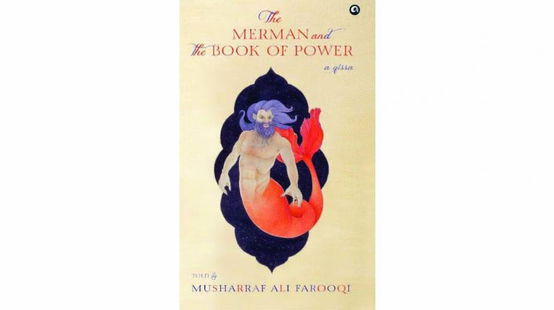 The Merman and the book of power, By musharraf ali farooqi Aleph pp 197; Rs 499.