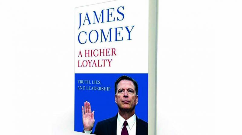 A Higher Loyalty: Truth, Lies and Leadership by James Comey, Macmillan, Rs 599