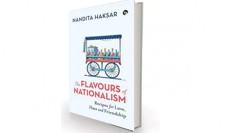 The Flavours Of Nationalism by Nandita Haksar, Speaking Tiger, Rs 350
