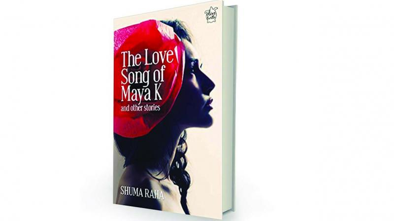 The Love Song of Maya K and Other Stories by Shuma Raha  Niyogi Books Private  Limited, Rs 395