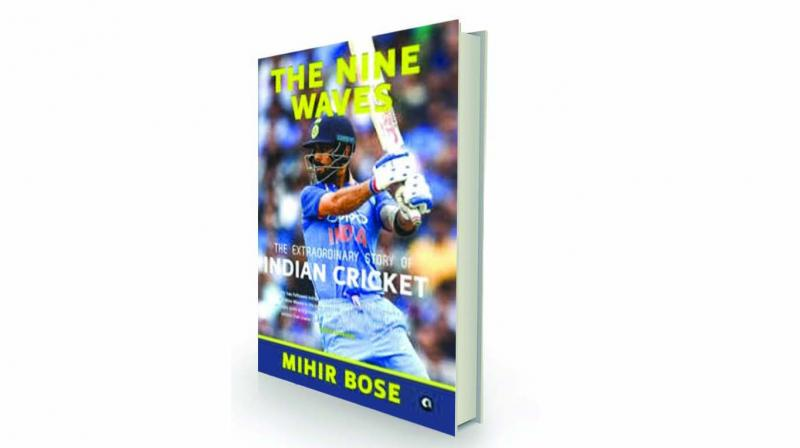 The nine waves: the extraordinary story of indian cricket, By Mihir Bose Aleph, Rs 999.