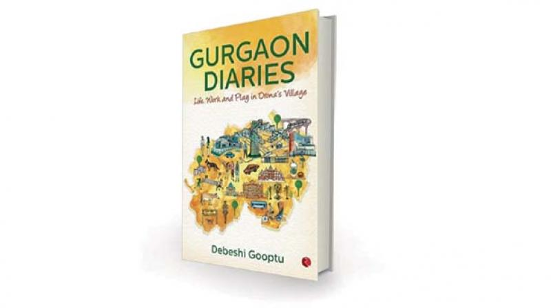 Gurgaon Diaries: Life, Work and Play in Drona's Village by Debeshi Gooptu Rupa, Rs 295