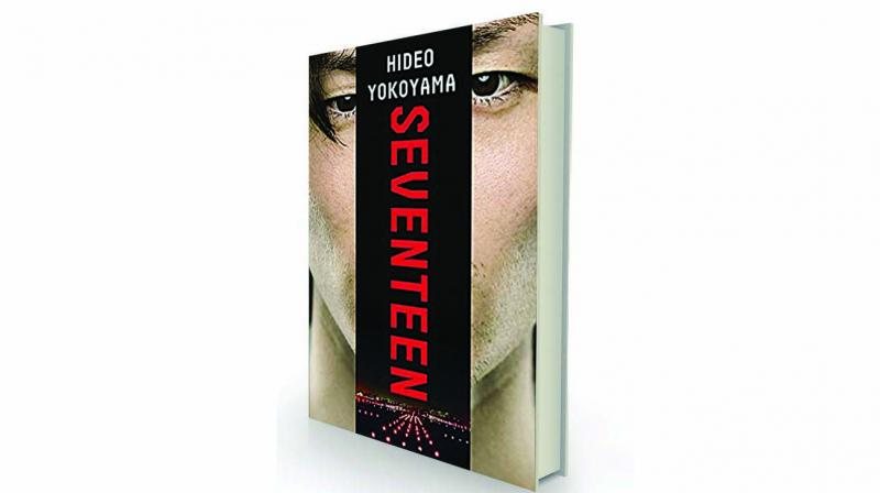 Seventeen by Hideo Yokoyama translated by Louise  Heal Kawai Hachette India, Rs 499