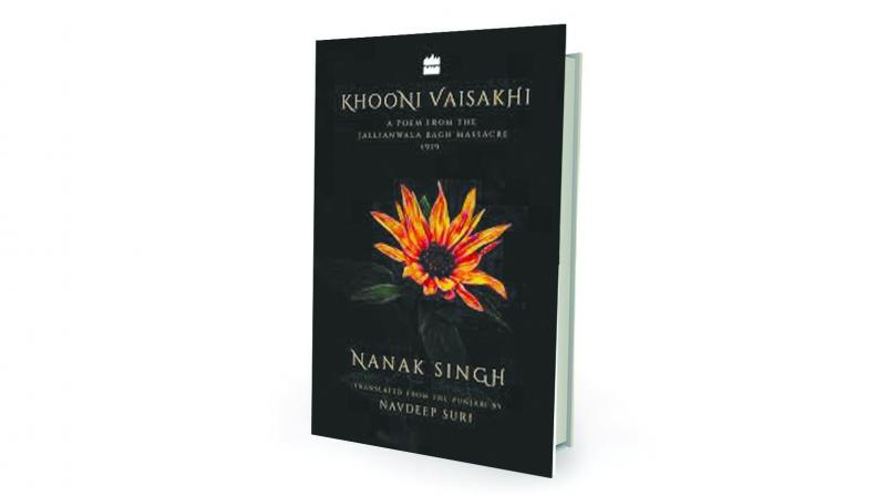 Nanak Singh, Khooni Vaisakhi A Poem From The Jallianwala Bagh Massacre 1919, translated by Navdeep Suri HarperCollins, Rs 299.