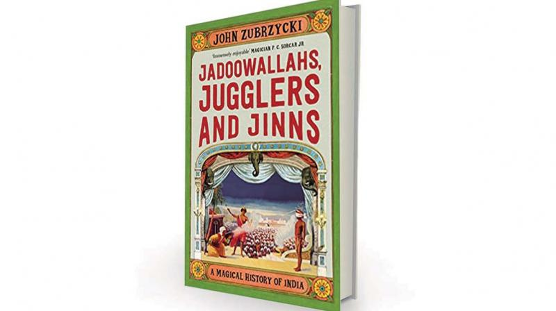 Jadoowallahs, Jugglers and Jinns by John Zubrzycki, Pan Macmillan, Rs 699.