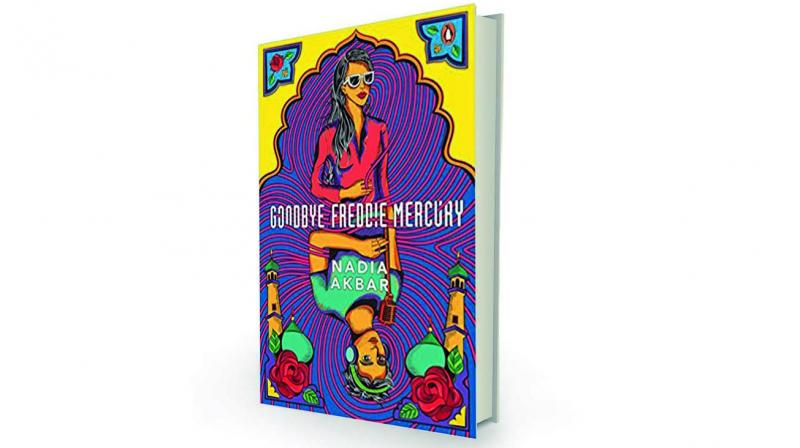 Goodbye Freddie Mercury by Nadia Akbar Penguin Random  House, Rs 599
